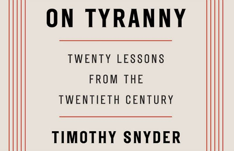 [Timothy Snyder - On Tyranny: Twenty Lessons from the Twentieth Century]