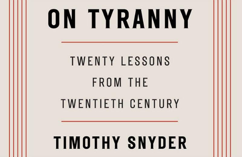 [Timothy Snyder - On Tyranny: Twenty Lessons from the Twentieth Century]