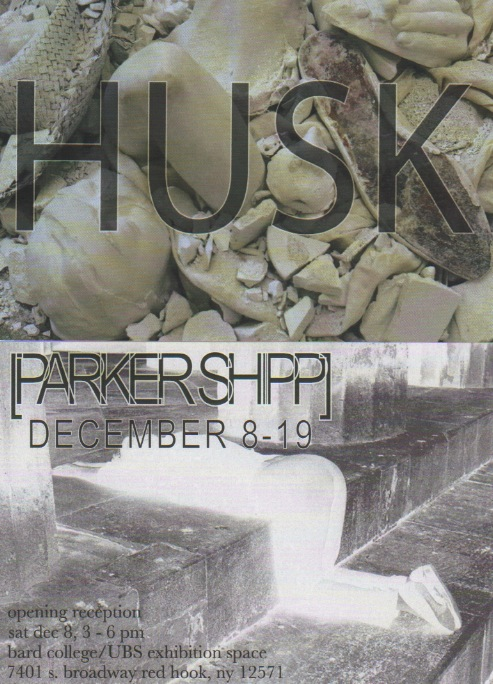 "[Senior Project Exhibition: ""Husk""]"