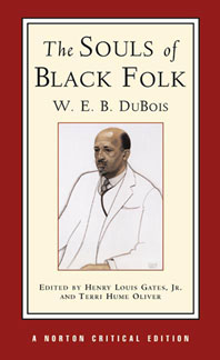 [On Du Bois, Souls of Black Folk]
