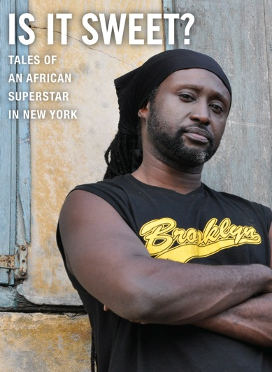 [TONIGHT! - Is It Sweet? Tales of an African Superstar in New York]
