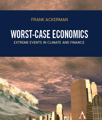 [Worst Case Economics: Extreme Events in Climate and Finance]